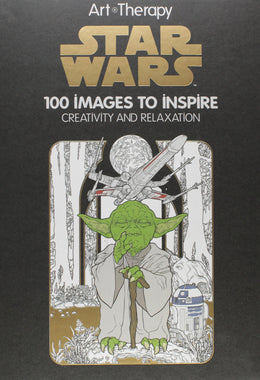 Art of Coloring Star Wars: 100 Images to Inspire Creativity and Relaxation (Art Therapy) Hardcover
