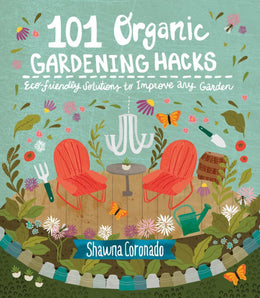 101 Organic Gardening Hacks: Eco-Friendly Solutions to Improve Any Garden - Bookseller USA