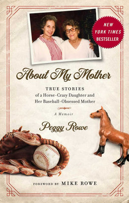 About My Mother: True Stories of a Horse-Crazy Daughter and - Bookseller USA
