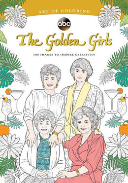 Art of Coloring: Golden Girls: 100 Images to Inspire Creativity (Paperback) - Bookseller USA