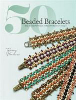 50 Beaded Bracelets: Step-By-Step Techniques and Patterns fo