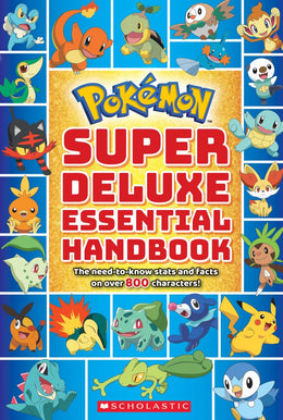 Super Deluxe Essential Handbook (Pokemon): The Need-to-Know Stats and Facts on Over 800 Characters (Paperback)