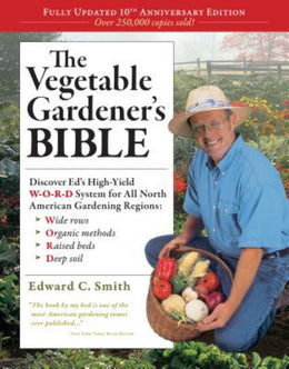 The Vegetable Gardener's Bible, 2nd Edition: Discover Ed's High-Yield W-O-R-D System for All North American Gardening Regions: Wide Rows, Organic Methods, Raised Beds, Deep Soil (Paperback) - Bookseller USA