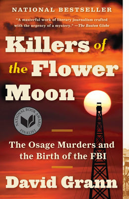 Killers of the Flower Moon: The Osage Murders and the Birth (Paperback)
