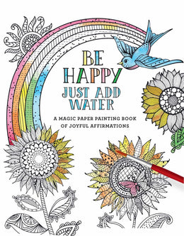 Be Happy: Just Add Water (Paperback) Coloring Book