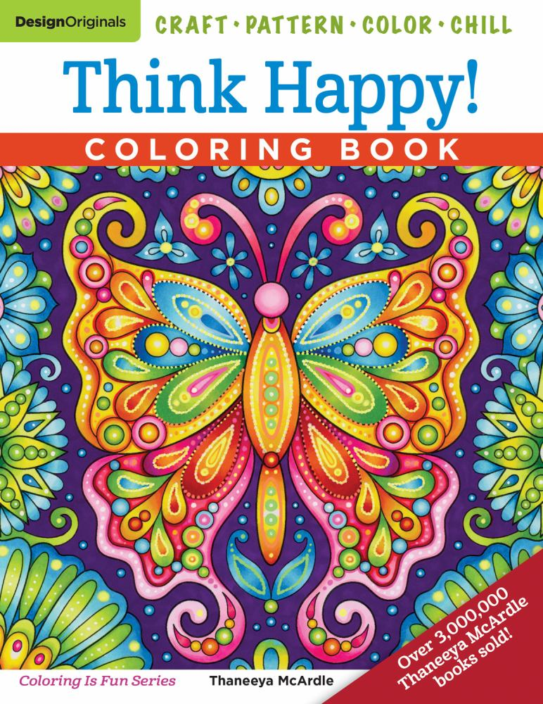 Think Happy! Coloring Book: Craft, Pattern, Color, Chill