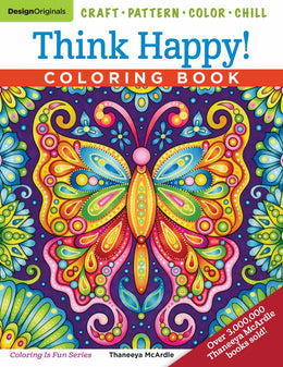 Think Happy! Coloring Book: Craft, Pattern, Color, Chill - Bookseller USA