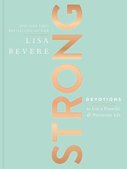 Strong: Devotions to Live a Powerful and Passionate Life (Hardcover)
