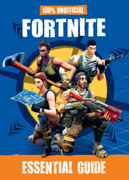 100% Unofficial Fortnite Essential Guide - Bookseller USA