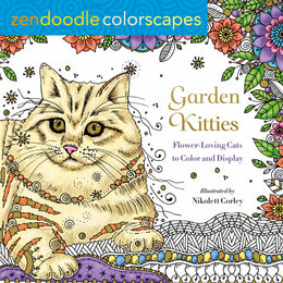 Zendoodle Colorscapes: Garden Kitties: Flower-Loving Cats to Color and Display (Paperback) Coloring Book