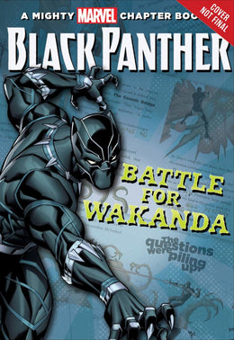 Black Panther: The Battle for Wakanda (A Mighty Marvel Chapter Book) Paperback