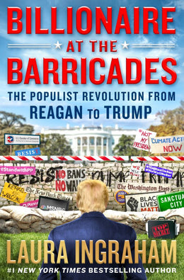 Billionaire at the Barricades: The Populist Revolution from Reagan to Trump (Hardcover)