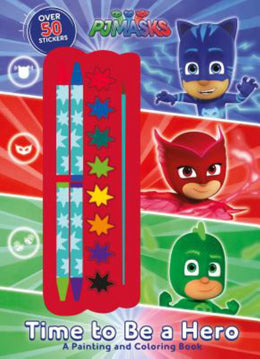 Pj Masks Time to Be a Hero: A Painting and Coloring Book (Paperback)