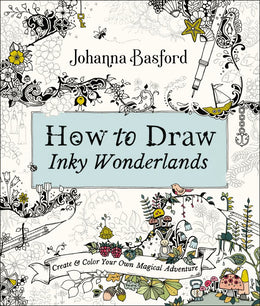 How to Draw Inky Wonderlands: Create Your Own Magical Advent