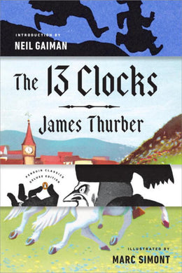 13 Clocks: (Penguin Classics Deluxe Edition), The