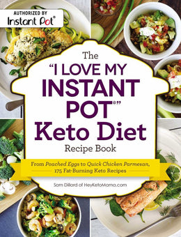 """I Love My Instant Pot"" Keto Diet Recipe Book: From Poached Eggs to Quick Chicken Parmesan, 175 Fat-Burning Keto Recipes (""I Love My"" Series) Paperback - Bookseller USA"