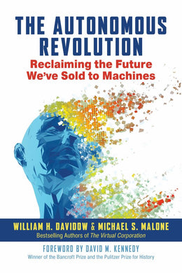 Autonomous Revolution: Reclaiming the Future We've Sold to M
