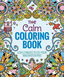 Calm Coloring Book, The: Lovely Images to Set Your Imagination Free (Flexibound)