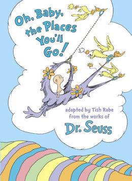Oh, Baby, the Places You'll Go! (Hardcover) - Bookseller USA