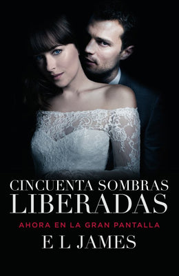 Cincuenta sombras liberadas (Movie Tie-in): Fifty Shades Freed MTI - Spanish-language edition (Paperback)
