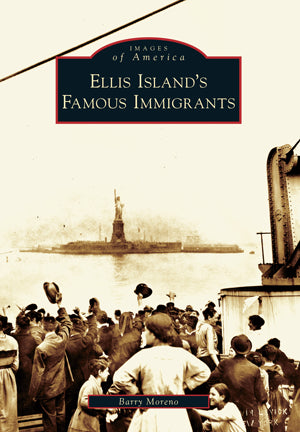 Book - Images of America – Ellis Island's Famous Immigrants