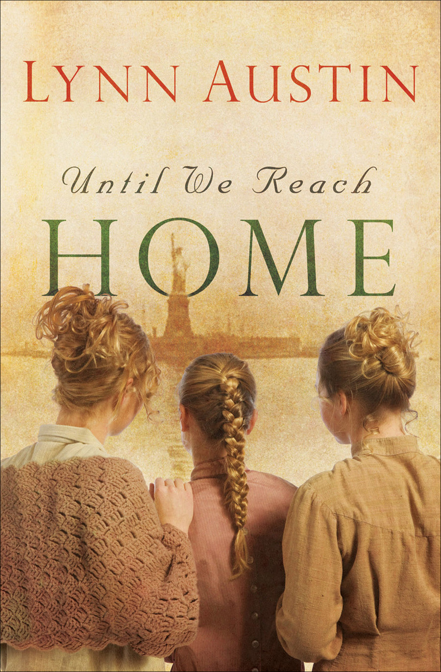Virtual Event - Lynn Austin, Until We Reach Home - October 20, 2020 - 7pm EDT