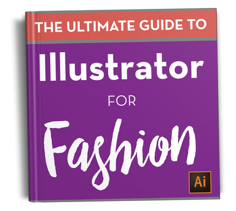 The Ultimate Guide to Illustrator for Fashion