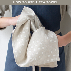 How To Use A Tea Towel