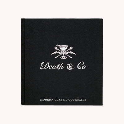 Death & Co. - Modern Classic Cocktails