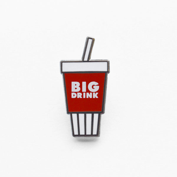 Big Drink Pin