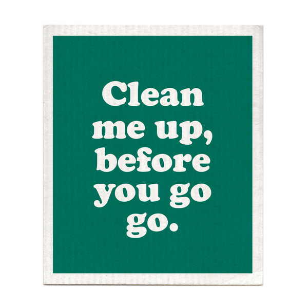 Clean Me Up Before You Go Go Swedish Dishcloth