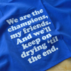 We Are The Champions Tea Towel