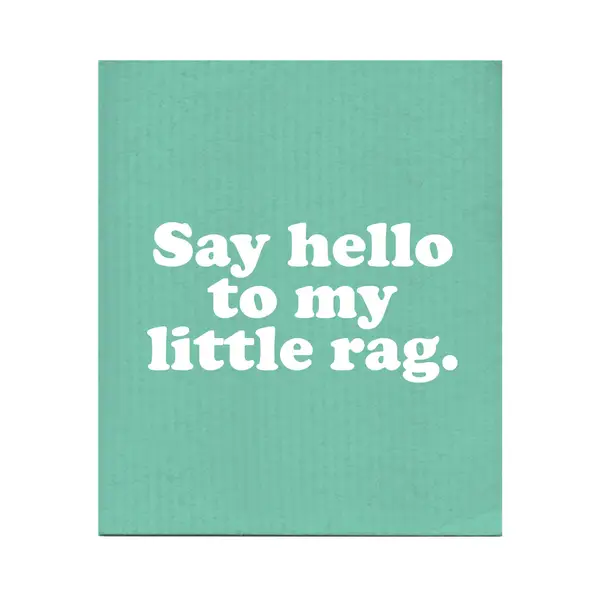 Say Hello To My Little Rag Swedish Dishcloth