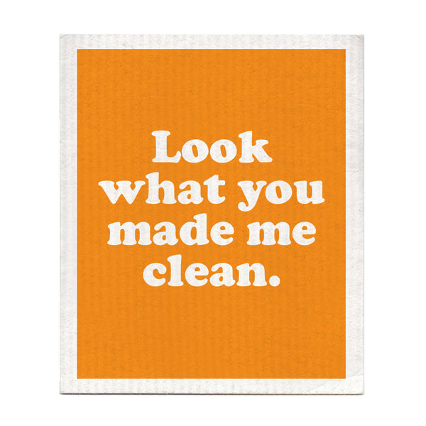 Look What You Made Me Clean Swedish Dishcloth