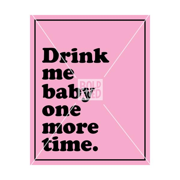 Drink Me Baby One More Time Wine Label