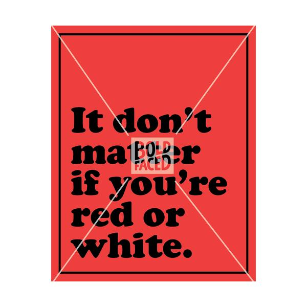 It Don't Matter If You're Red Or White Wine Label