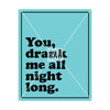 You Drank Me All Night Long Wine Label