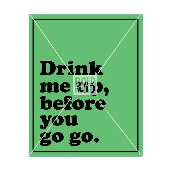 Drink Me Up, Before You Go Go Wine Label