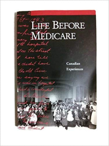 Life Before Medicare - pick up or shipped C.O.D.
