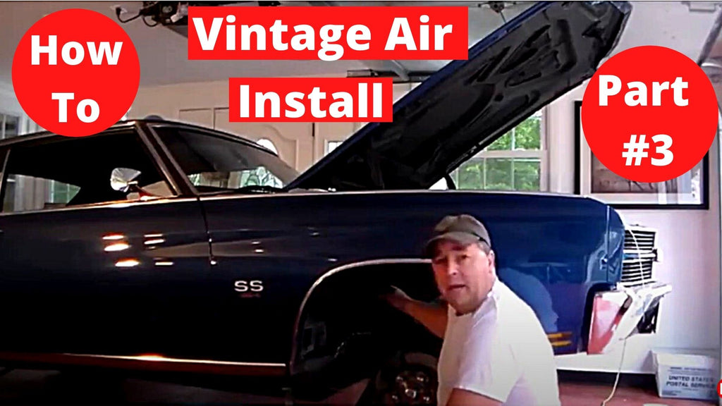 How To Install Vintage Air SS 454 Chevelle Part# 3