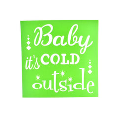 """Baby it's Cold Outside"" Christmas Multi-Media Stencil, 6-Inch"