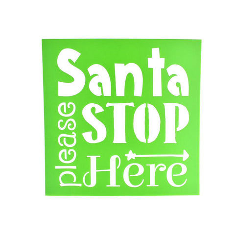 """Santa Please Stop Here"" Christmas Multi-Media Stencil, 6-Inch"
