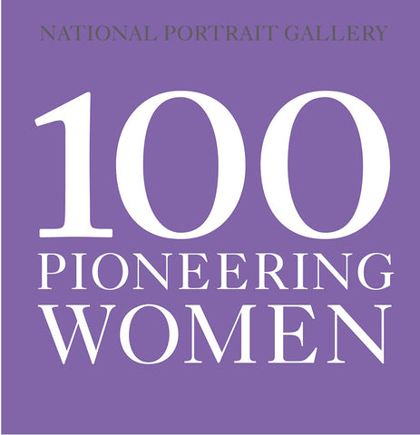 National Portrait  Gallery 100 Pioneering Women Paperback