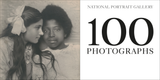 National Portrait Gallery: 100 Photographs Paperback