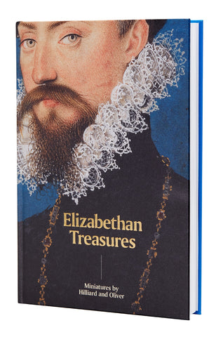 Elizabethan Treasures Miniatures by Hilliard and Oliver Hardcover Catalogue