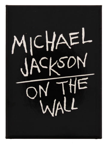 Michael Jackson On the Wall Black Fridge Magnet