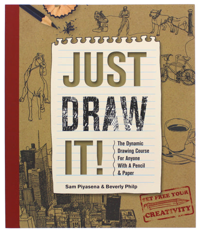 Just Draw It!: The Dynamic Drawing Course for Anyone with a Pencil & Paper Paperback