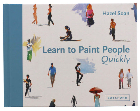 Learn to Paint People Quickly: A Practical, Step-by-Step Guide to Learning to Paint People in Watercolour and Oils (Learn Quickly) Hardcover