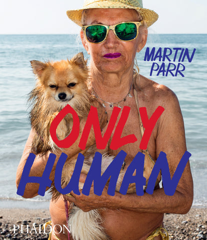 Only Human: Photographs by Martin Parr Exclusive Paperback Catalogue