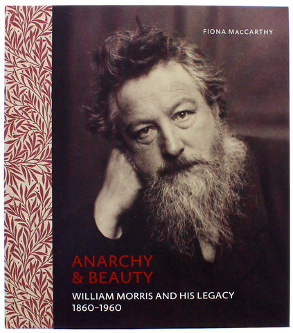 Anarchy & Beauty: William Morris and his legacy 1860 - 1960 Hardcover Catalogue